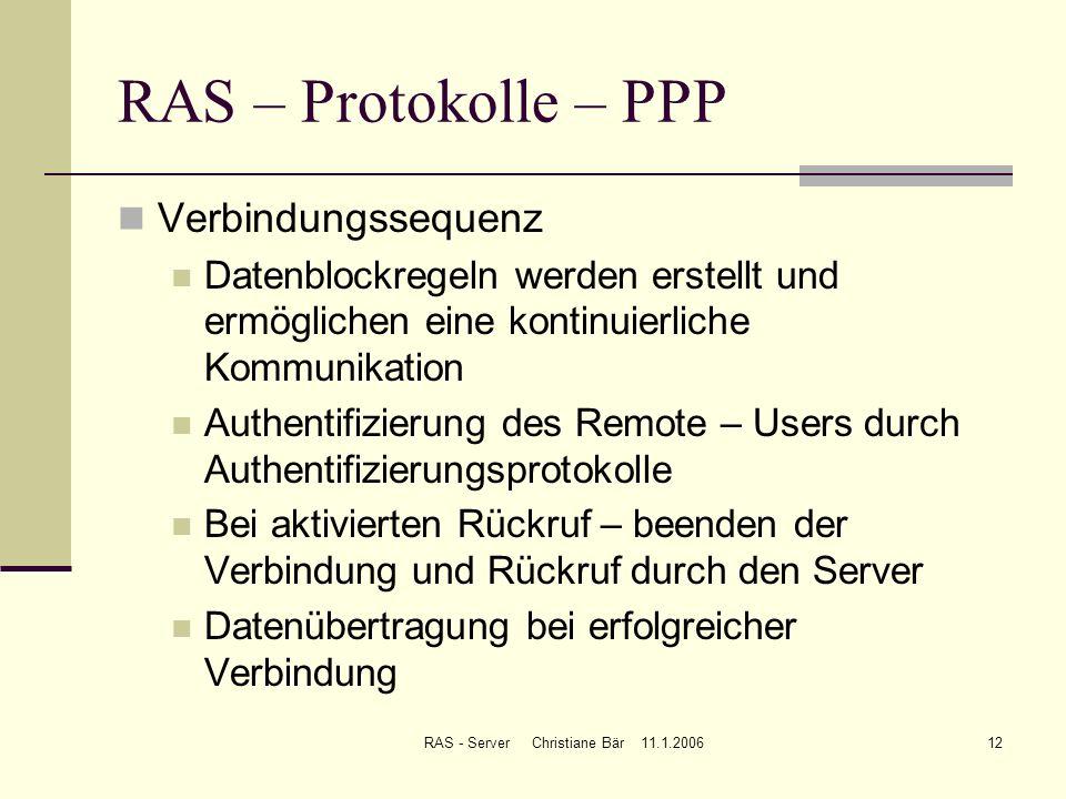 RAS - Server Christiane Bär 11.1.200612 RAS – Protokolle – PPP Verbindungssequenz Datenblockregeln werden erstellt und ermöglichen eine kontinuierlich