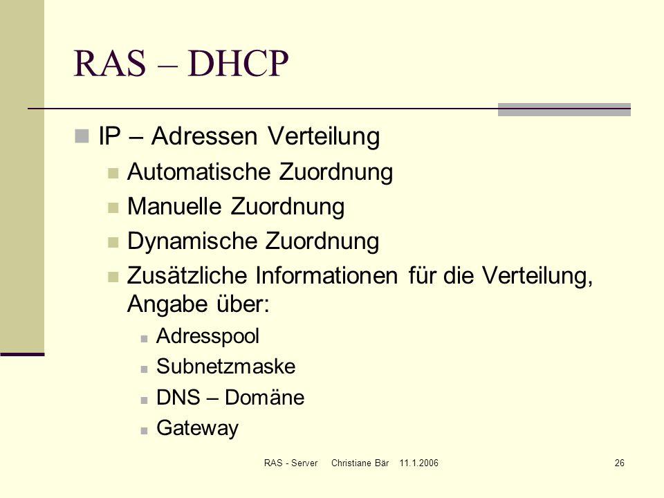 RAS - Server Christiane Bär 11.1.200626 RAS – DHCP IP – Adressen Verteilung Automatische Zuordnung Manuelle Zuordnung Dynamische Zuordnung Zusätzliche