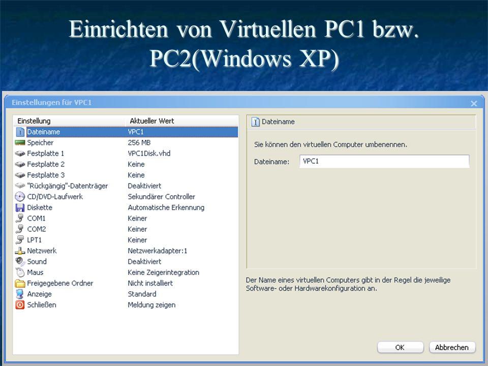 Einrichten von Virtuellen PC1 bzw. PC2(Windows XP)