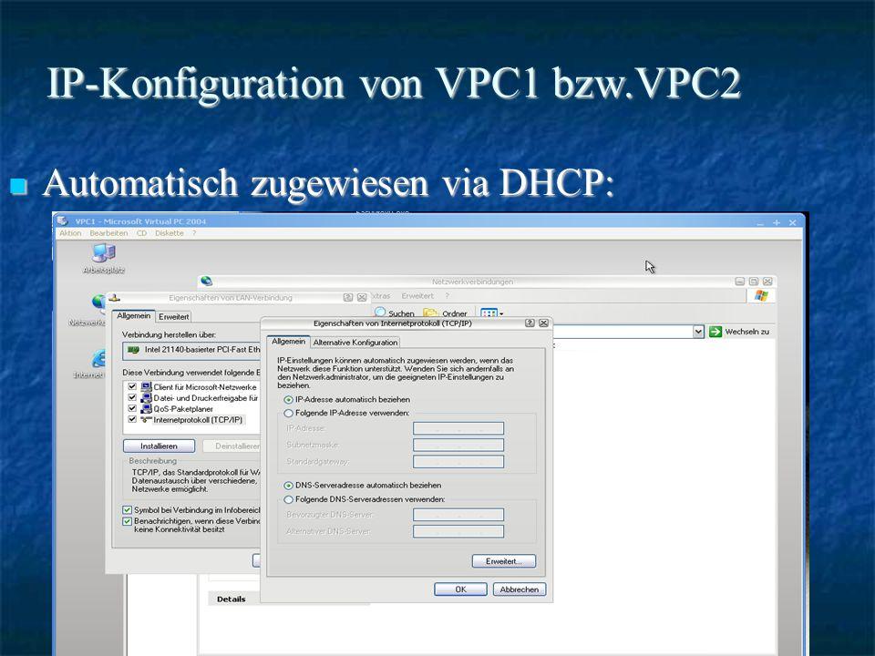 IP-Konfiguration von VPC1 bzw.VPC2 Automatisch zugewiesen via DHCP: Automatisch zugewiesen via DHCP: