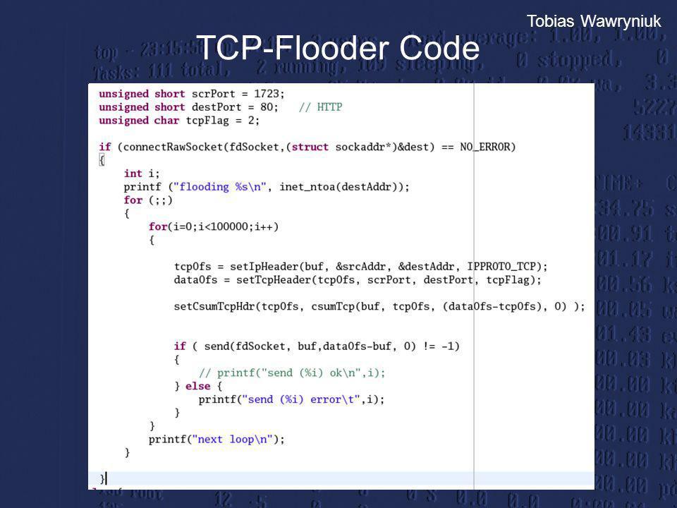 Tobias Wawryniuk TCP-Flooder Code