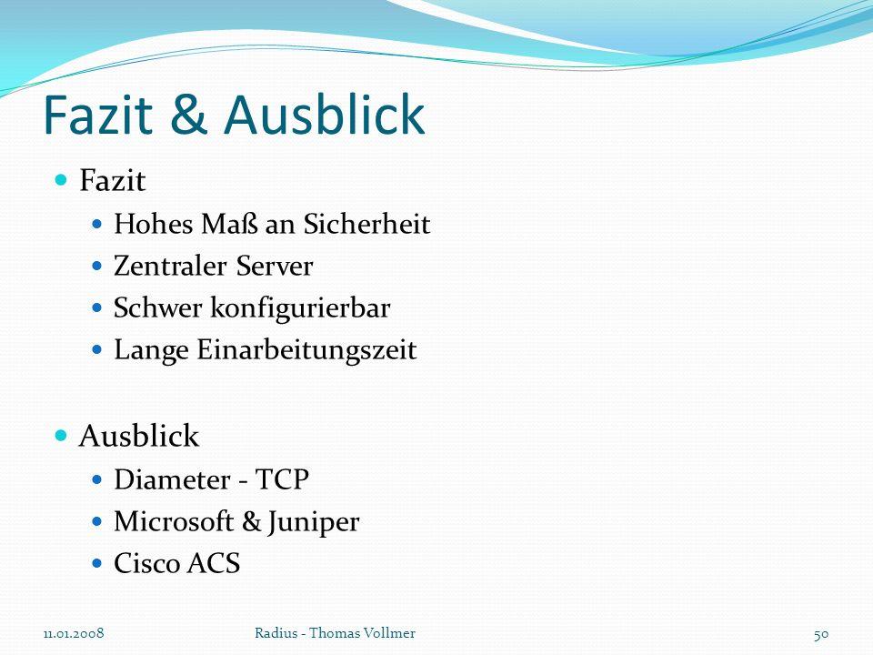 Fazit & Ausblick Fazit Hohes Maß an Sicherheit Zentraler Server Schwer konfigurierbar Lange Einarbeitungszeit Ausblick Diameter - TCP Microsoft & Juni