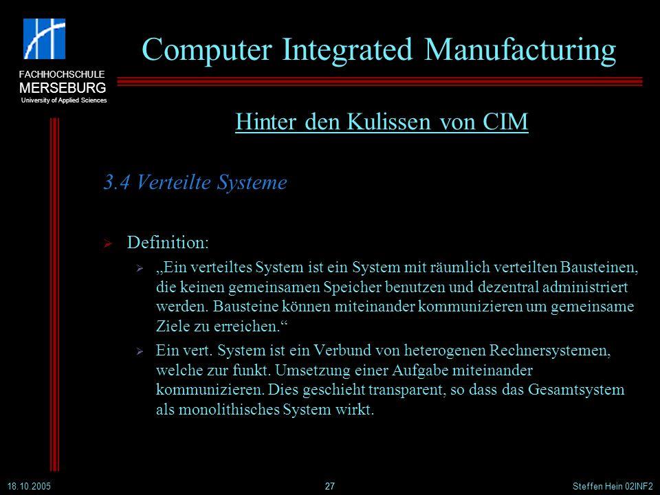 FACHHOCHSCHULE MERSEBURG University of Applied Sciences 18.10.2005Steffen Hein 02INF227 Computer Integrated Manufacturing 3.4 Verteilte Systeme Defini