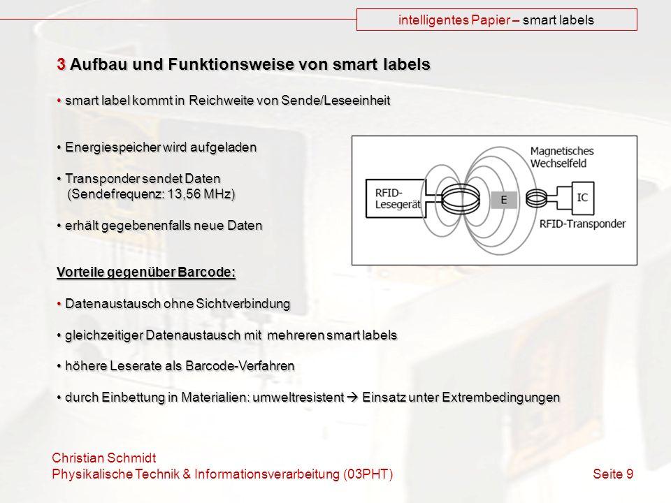 Christian Schmidt Physikalische Technik & Informationsverarbeitung (03PHT) Seite 9 intelligentes Papier – smart labels 3 Aufbau und Funktionsweise von