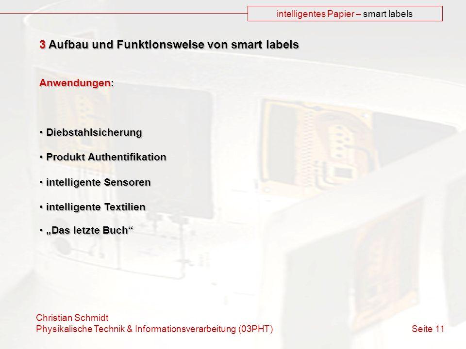 Christian Schmidt Physikalische Technik & Informationsverarbeitung (03PHT) Seite 11 intelligentes Papier – smart labels 3 Aufbau und Funktionsweise vo