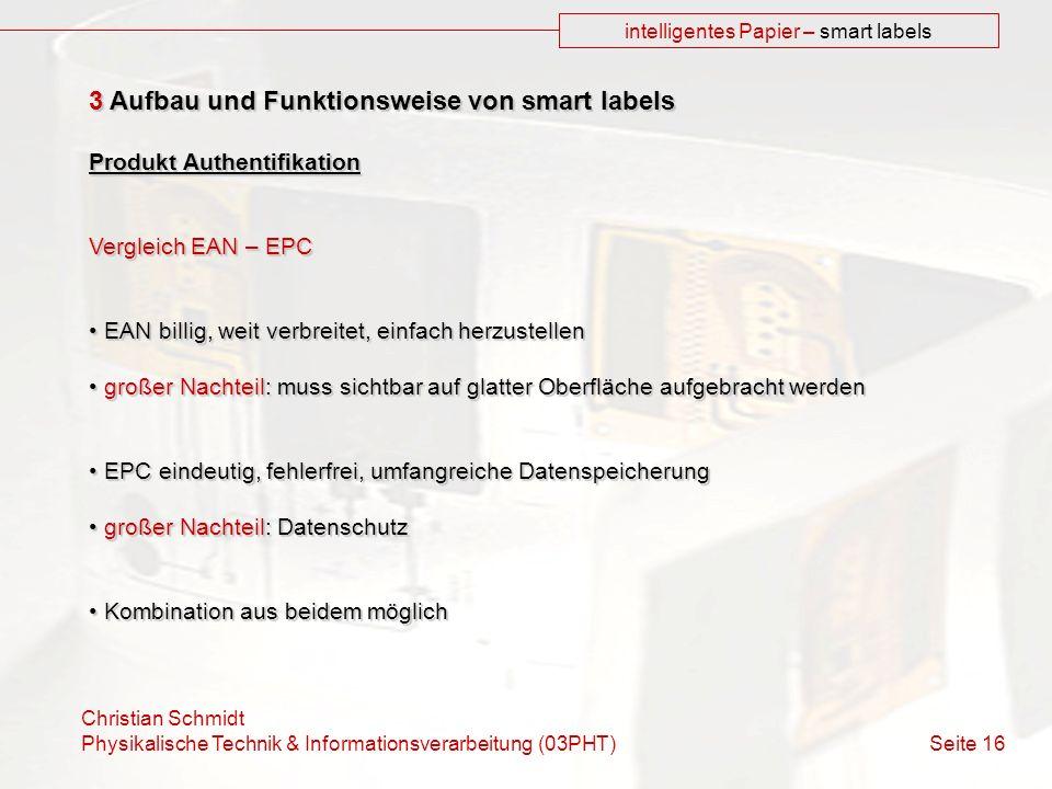 Christian Schmidt Physikalische Technik & Informationsverarbeitung (03PHT) Seite 16 intelligentes Papier – smart labels 3 Aufbau und Funktionsweise vo
