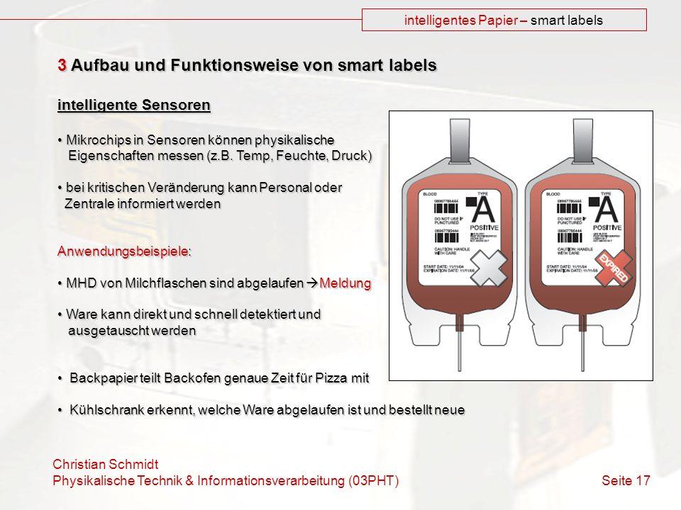 Christian Schmidt Physikalische Technik & Informationsverarbeitung (03PHT) Seite 17 intelligentes Papier – smart labels 3 Aufbau und Funktionsweise vo