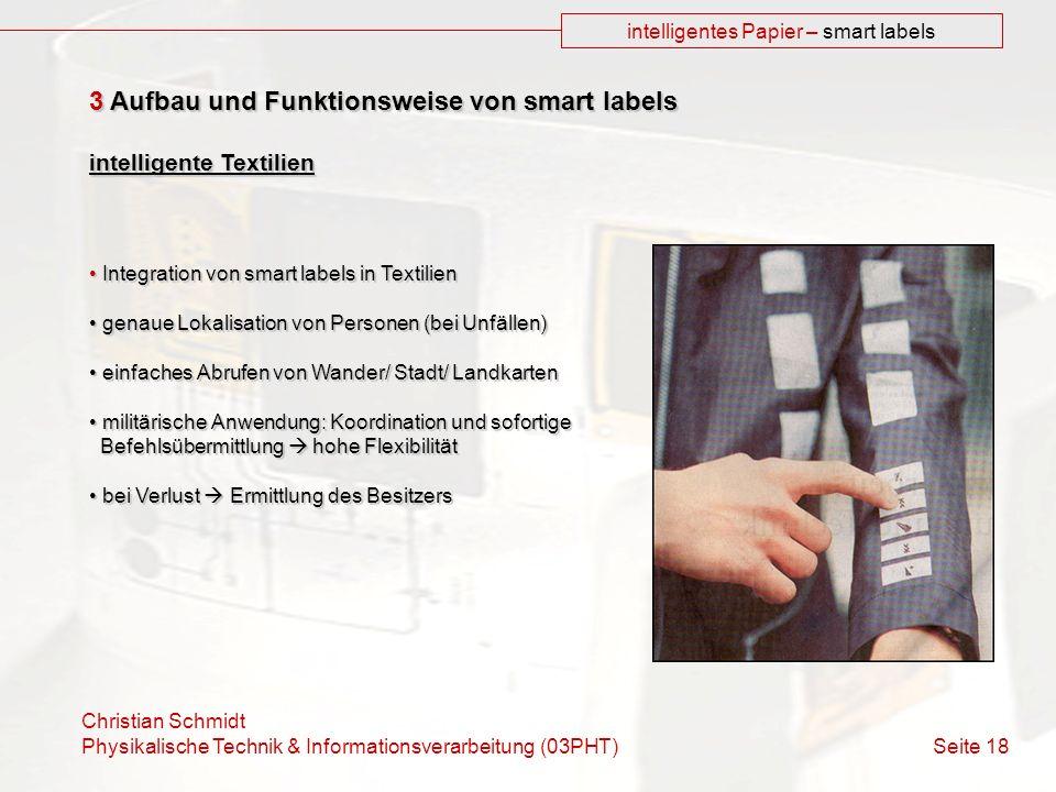 Christian Schmidt Physikalische Technik & Informationsverarbeitung (03PHT) Seite 18 intelligentes Papier – smart labels 3 Aufbau und Funktionsweise vo