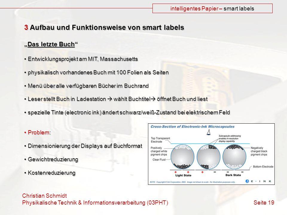 Christian Schmidt Physikalische Technik & Informationsverarbeitung (03PHT) Seite 19 intelligentes Papier – smart labels 3 Aufbau und Funktionsweise vo