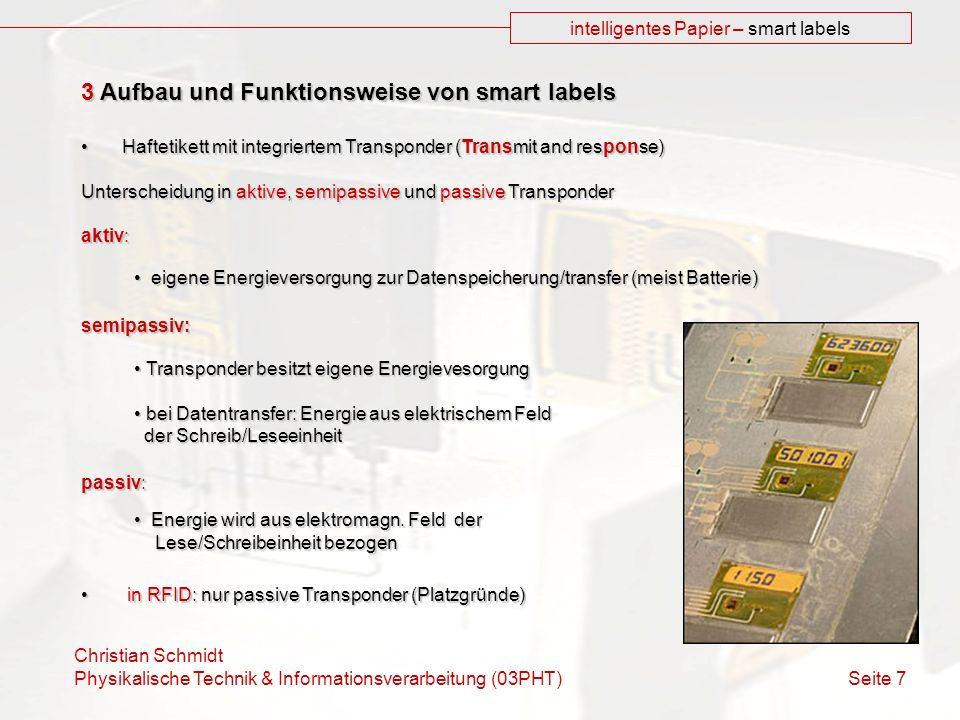 Christian Schmidt Physikalische Technik & Informationsverarbeitung (03PHT) Seite 7 intelligentes Papier – smart labels 3 Aufbau und Funktionsweise von