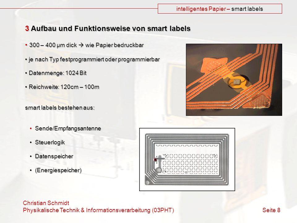 Christian Schmidt Physikalische Technik & Informationsverarbeitung (03PHT) Seite 8 intelligentes Papier – smart labels 3 Aufbau und Funktionsweise von