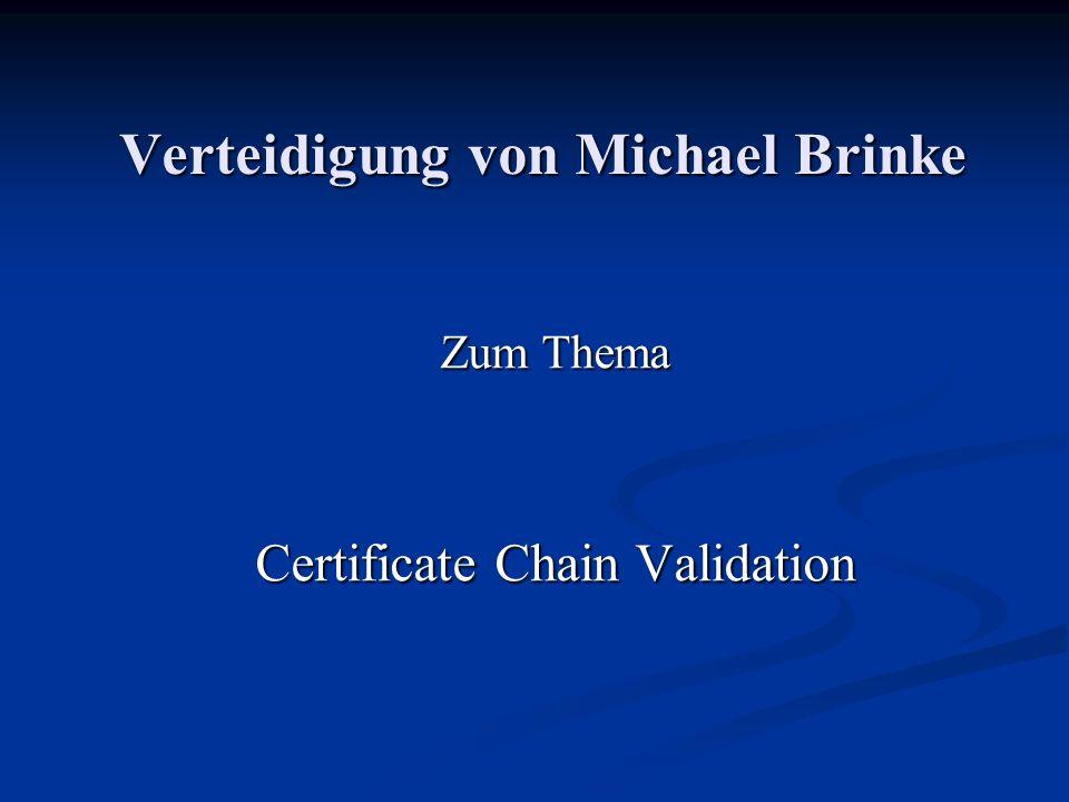 Verteidigung von Michael Brinke Zum Thema Certificate Chain Validation