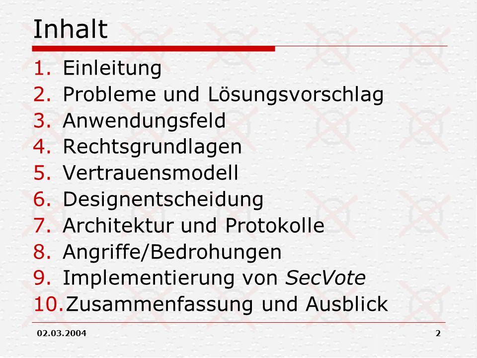 2 Inhalt 1.Einleitung 2.Probleme und Lösungsvorschlag 3.Anwendungsfeld 4.Rechtsgrundlagen 5.Vertrauensmodell 6.Designentscheidung 7.Architektur und Pr