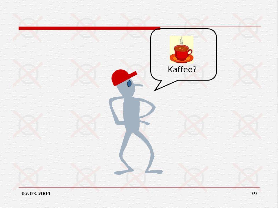 02.03.200439 Kaffee?