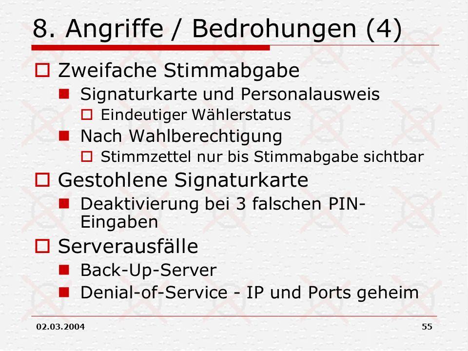02.03.200455 8. Angriffe / Bedrohungen (4) Zweifache Stimmabgabe Signaturkarte und Personalausweis Eindeutiger Wählerstatus Nach Wahlberechtigung Stim
