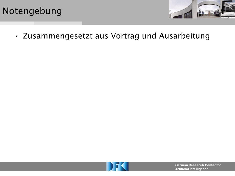 German Research Center for Artificial IntelligenceNotengebung Zusammengesetzt aus Vortrag und Ausarbeitung