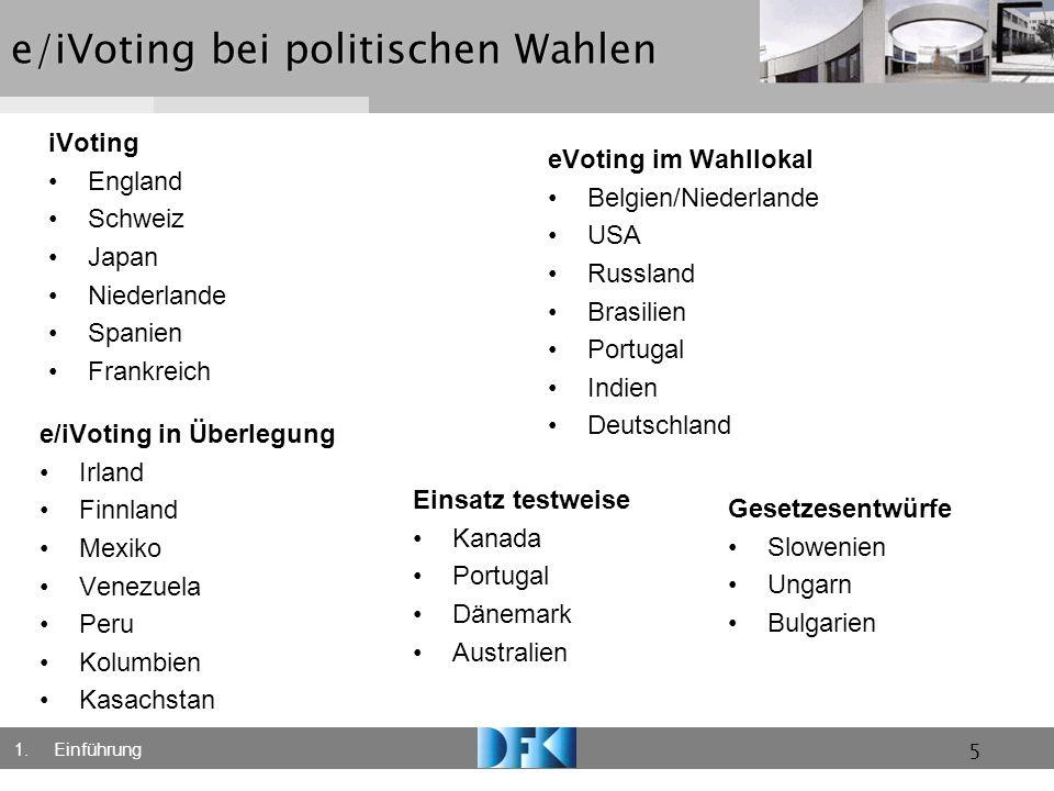 5 e/iVoting bei politischen Wahlen iVoting England Schweiz Japan Niederlande Spanien Frankreich eVoting im Wahllokal Belgien/Niederlande USA Russland