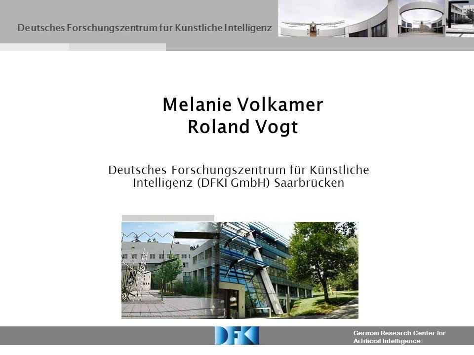 German Research Center for Artificial Intelligence Deutsches Forschungszentrum für Künstliche Intelligenz (DFKI GmbH) Saarbrücken Melanie Volkamer Rol