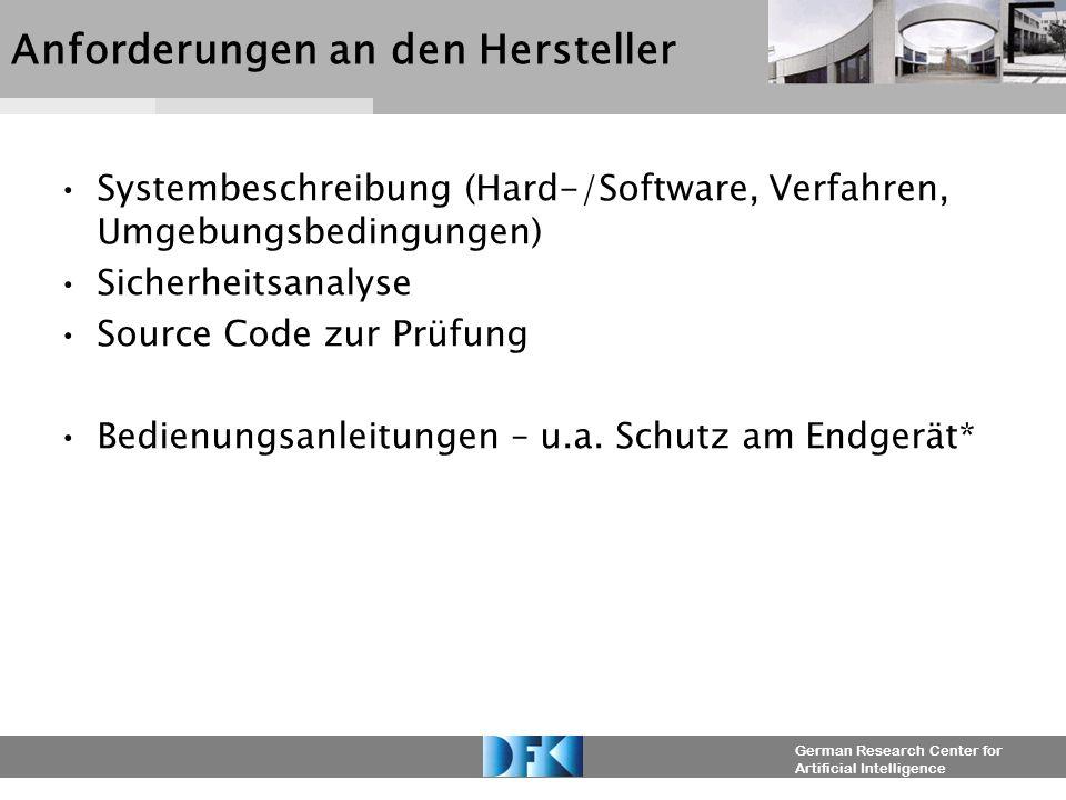 German Research Center for Artificial Intelligence Anforderungen an den Hersteller Systembeschreibung (Hard-/Software, Verfahren, Umgebungsbedingungen
