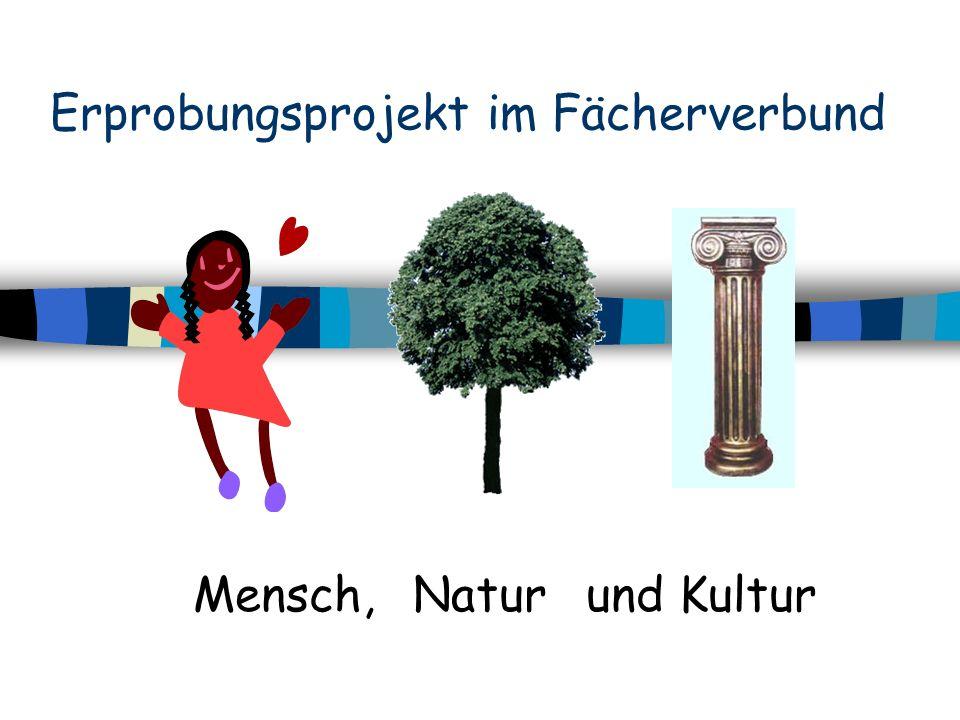 Erprobungsprojekt im Fächerverbund Mensch,Naturund Kultur