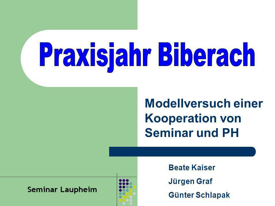 Modellversuch einer Kooperation von Seminar und PH Beate Kaiser Jürgen Graf Günter Schlapak