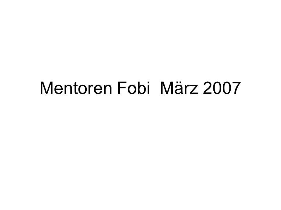 Mentoren Fobi März 2007
