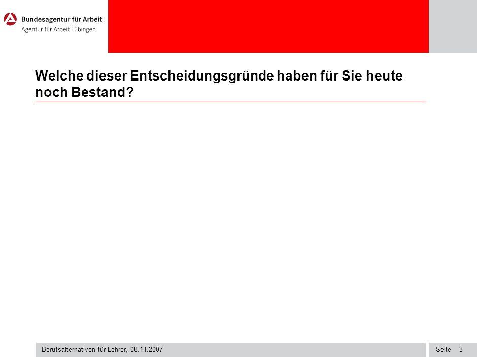 Seite Berufsalternativen für Lehrer, 08.11.2007 23 Links und Infos: www.arbeitsagentur.dewww.arbeitsagentur.de Berufenet, Kursnet, Jobbörse, Arbeitsmarktinfos www.studienwahl.de www.hochschulkompass.de www.studieninfo-bw.de www.km-bw.de www.leu.bw.schule.de www.uni-essen.de/isa/ www.web.uni-frankfurt.de/zsb/lehramt www.lehrer-online.de www.schule-bw.de www.grundschullehrer.de www.bildungsserver.de
