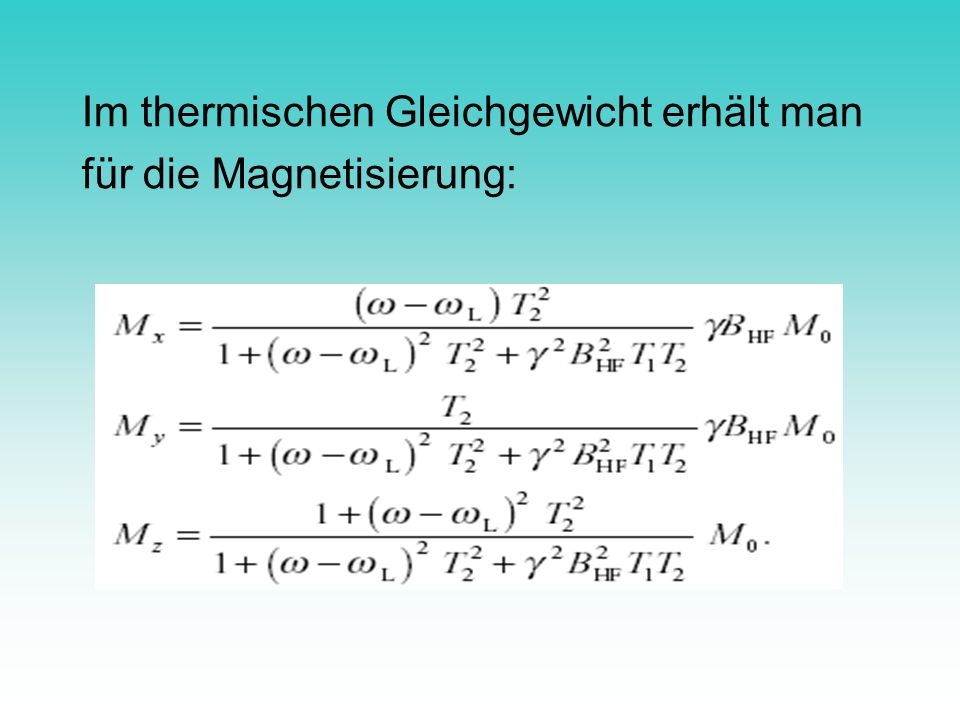 Im thermischen Gleichgewicht erhält man für die Magnetisierung: