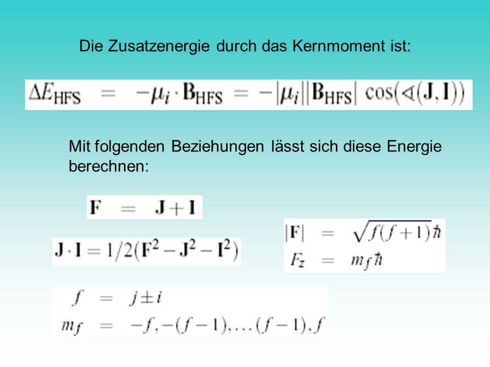 Für E HFS erhält man so: mit Der Cosinusterm kann dann berechnet werden.