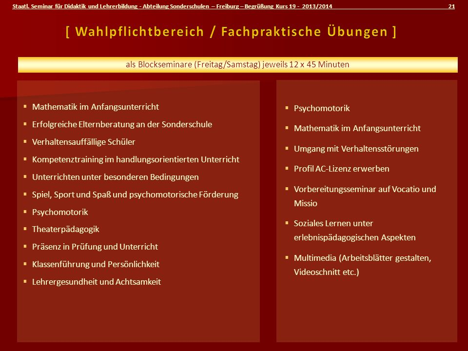 Staatl. Seminar für Didaktik und Lehrerbildung - Abteilung Sonderschulen – Freiburg – Begrüßung Kurs 19 - 2013/2014 21 Mathematik im Anfangsunterricht