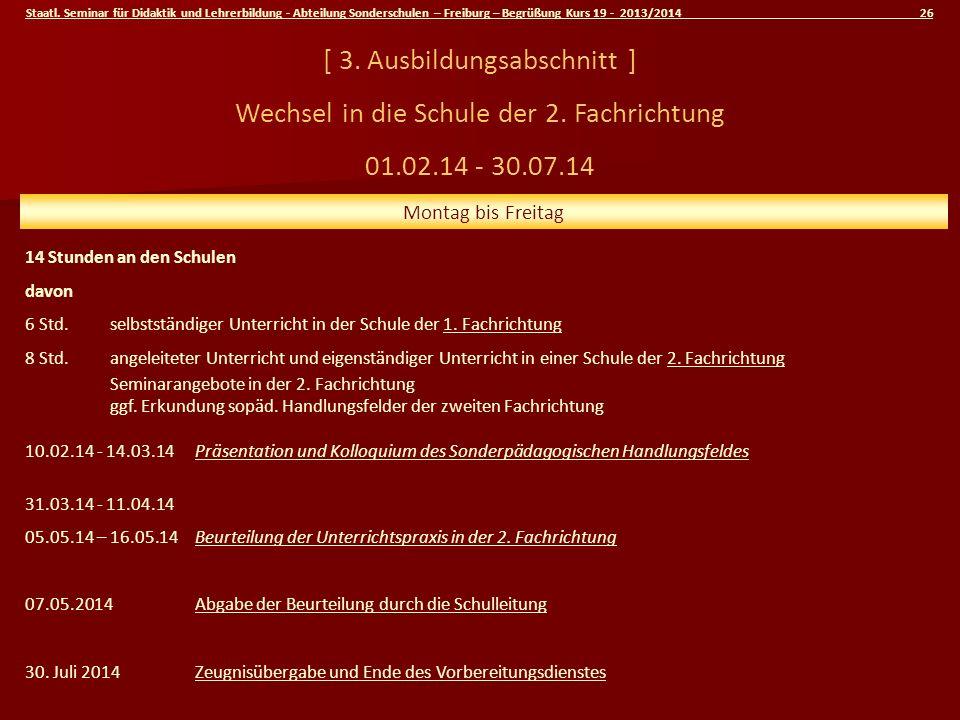 Staatl. Seminar für Didaktik und Lehrerbildung - Abteilung Sonderschulen – Freiburg – Begrüßung Kurs 19 - 2013/2014 26 [ 3. Ausbildungsabschnitt ] Wec