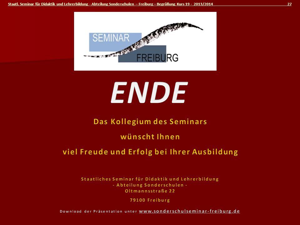 Staatl. Seminar für Didaktik und Lehrerbildung - Abteilung Sonderschulen – Freiburg – Begrüßung Kurs 19 - 2013/2014 27