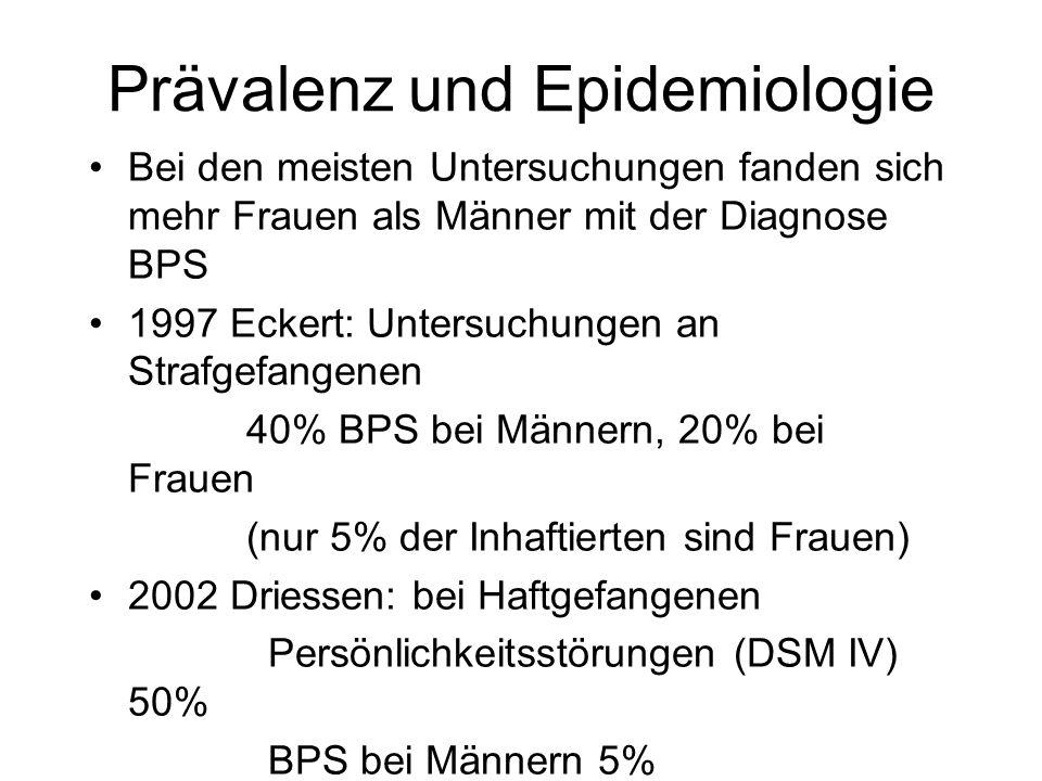 Prävalenz und Epidemiologie Bei den meisten Untersuchungen fanden sich mehr Frauen als Männer mit der Diagnose BPS 1997 Eckert: Untersuchungen an Stra