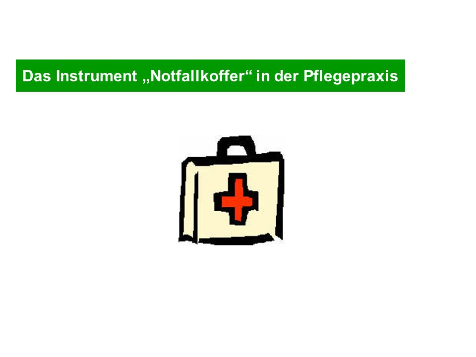 Das Instrument Notfallkoffer in der Pflegepraxis