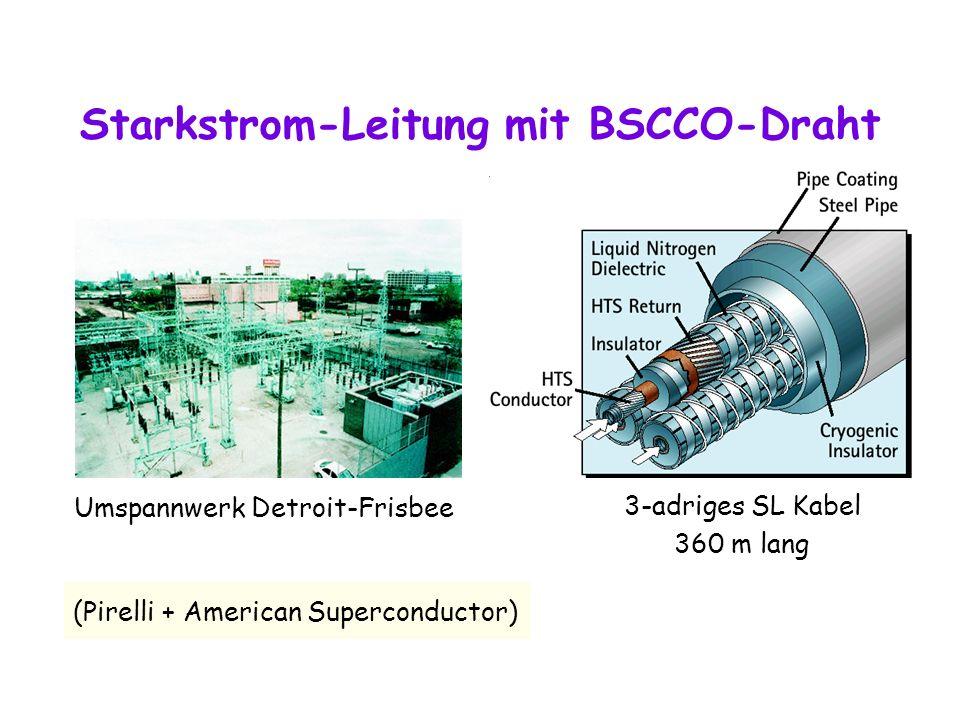 Starkstrom-Leitung mit BSCCO-Draht (Pirelli + American Superconductor) Umspannwerk Detroit-Frisbee 3-adriges SL Kabel 360 m lang