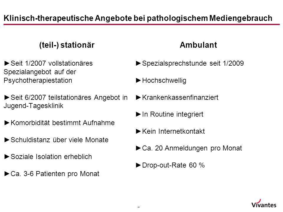-4- Klinisch-therapeutische Angebote bei pathologischem Mediengebrauch (teil-) stationär Seit 1/2007 vollstationäres Spezialangebot auf der Psychother