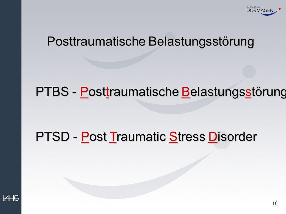 9 AKUTE BELASTUNGSREAKTION Schockzustand , Nervenzusammenbruch Tritt unmittelbar nach einem traumatischen Ereignis auf.