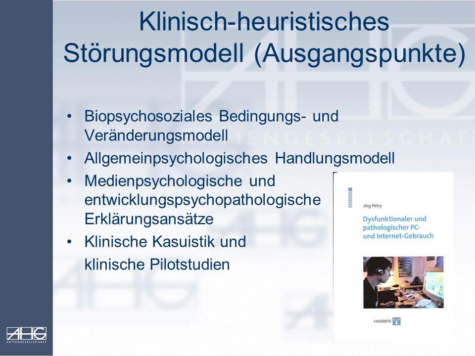Klinisch-heuristisches Störungsmodell (Ausgangspunkte) Biopsychosoziales Bedingungs- und Veränderungsmodell Allgemeinpsychologisches Handlungsmodell M