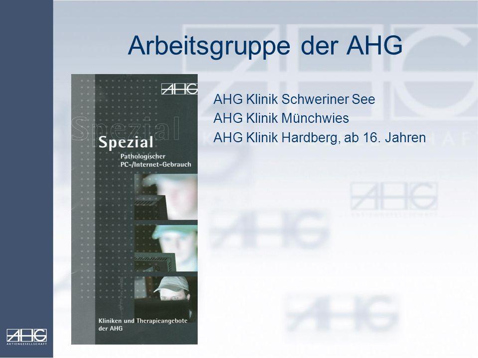 Arbeitsgruppe der AHG AHG Klinik Schweriner See AHG Klinik Münchwies AHG Klinik Hardberg, ab 16. Jahren
