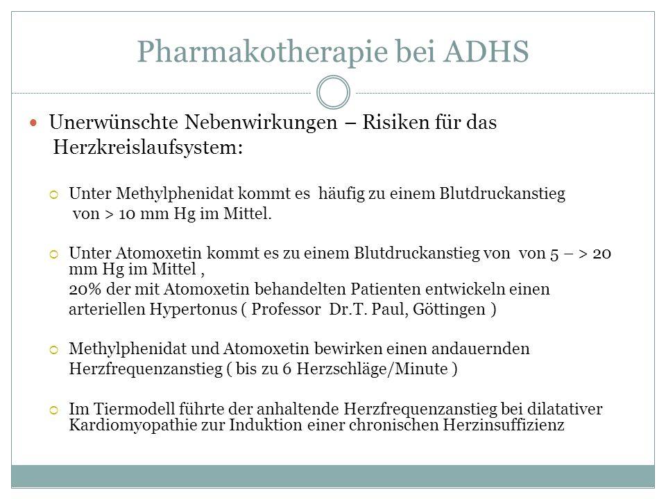 Pharmakotherapie bei ADHS Unerwünschte Nebenwirkungen – Risiken für das Herzkreislaufsystem: Unter Methylphenidat kommt es häufig zu einem Blutdruckan