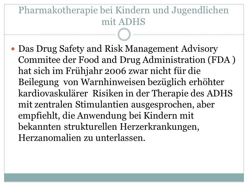 Pharmakotherapie bei Kindern und Jugendlichen mit ADHS Das Drug Safety and Risk Management Advisory Commitee der Food and Drug Administration (FDA ) h