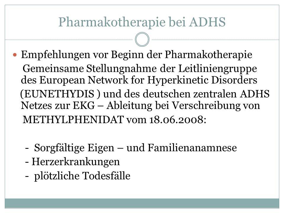 Pharmakotherapie bei ADHS Empfehlungen vor Beginn der Pharmakotherapie Gemeinsame Stellungnahme der Leitliniengruppe des European Network for Hyperkin