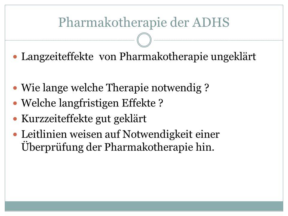 Langzeiteffekte von Pharmakotherapie ungeklärt Wie lange welche Therapie notwendig ? Welche langfristigen Effekte ? Kurzzeiteffekte gut geklärt Leitli