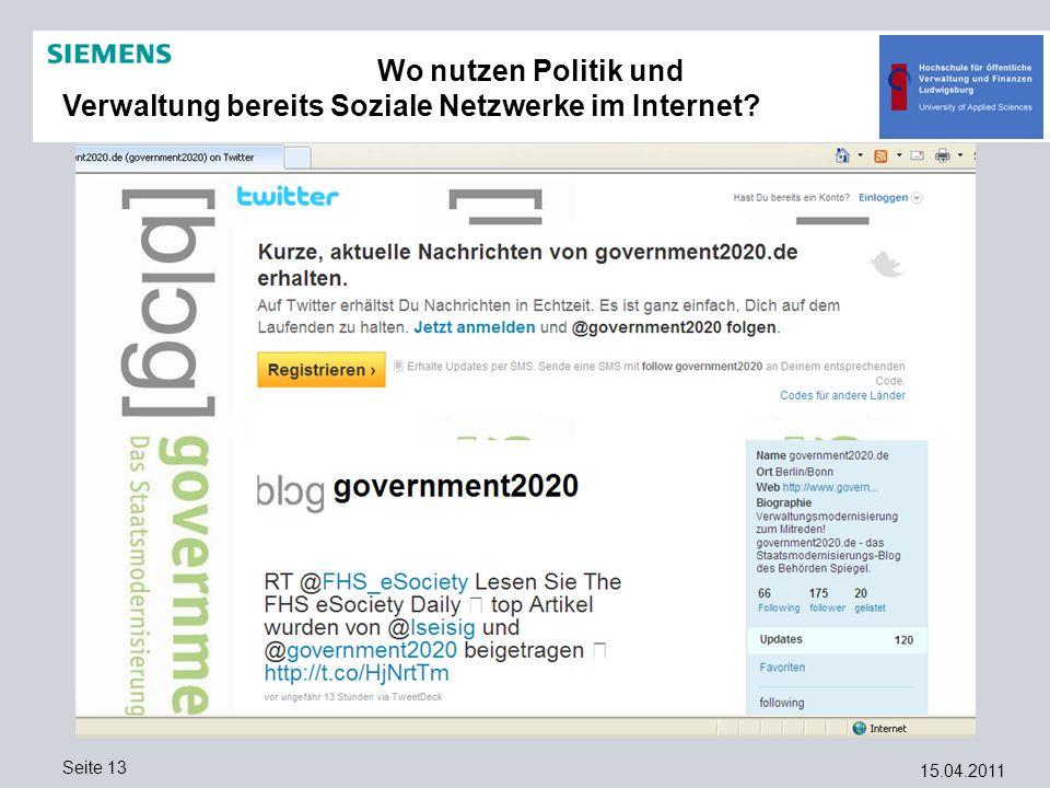 15.04.2011 Seite 13 Wo nutzen Politik und Verwaltung bereits Soziale Netzwerke im Internet?