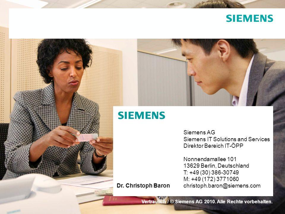 15.04.2011 Seite 21 Dr. Christoph Baron Siemens AG Siemens IT Solutions and Services Direktor Bereich IT-ÖPP Nonnendamallee 101 13629 Berlin, Deutschl