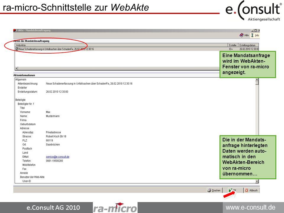 e.Consult AG 2010 Eine Mandatsanfrage wird im WebAkten- Fenster von ra-micro angezeigt.