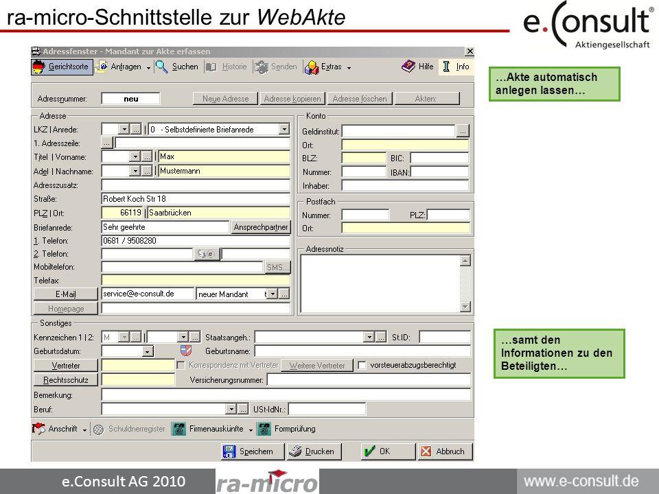e.Consult AG 2010 …samt den Informationen zu den Beteiligten… ra-micro-Schnittstelle zur WebAkte …Akte automatisch anlegen lassen…