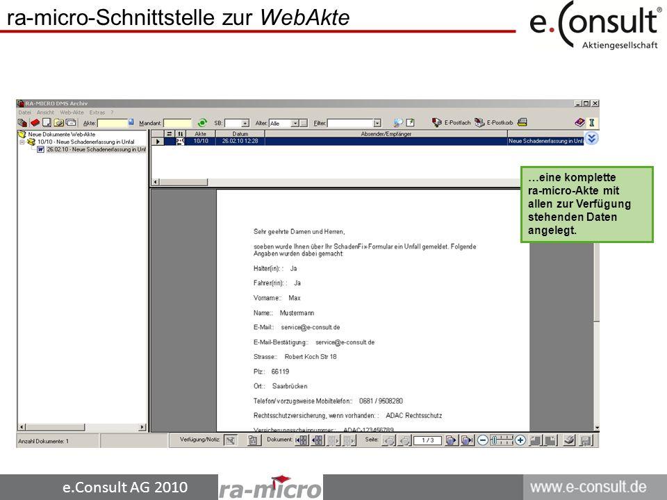e.Consult AG 2010 ra-micro-Schnittstelle zur WebAkte …eine komplette ra-micro-Akte mit allen zur Verfügung stehenden Daten angelegt.