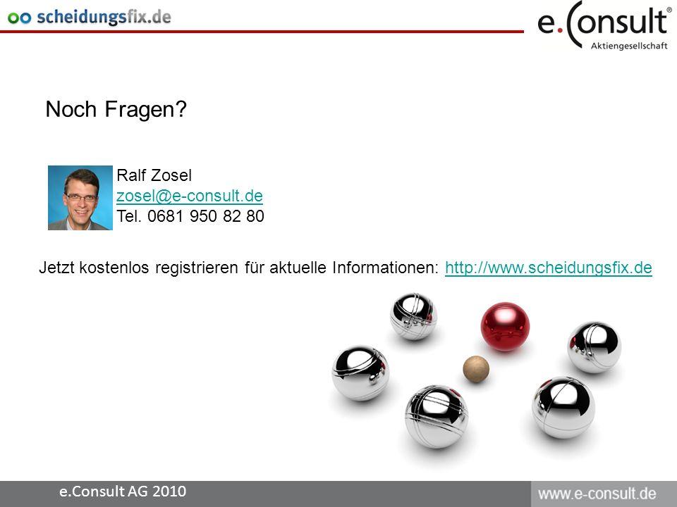 Ralf Zosel zosel@e-consult.de Tel. 0681 950 82 80 Noch Fragen? Jetzt kostenlos registrieren für aktuelle Informationen: http://www.scheidungsfix.dehtt