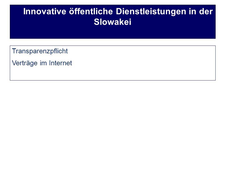Transparenzpflicht Verträge im Internet Innovative öffentliche Dienstleistungen in der Slowakei